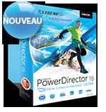PowerDirector 15 - Le Choix N°1 des Vidéastes